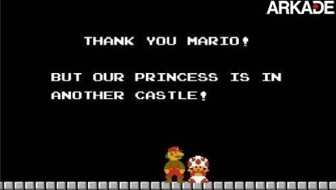 Our Princess is in Another Castle1 Arkade apresenta: frases inesquecíveis da história dos videogames