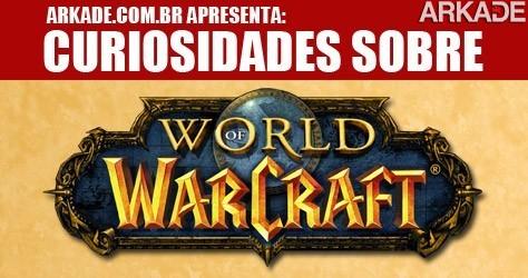 Fatos e curiosidades sobre World of Warcraft