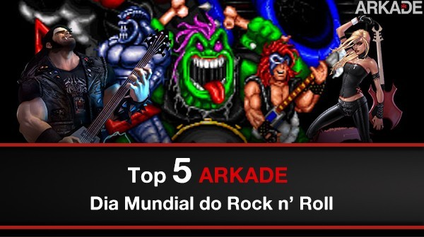 Top5DiadoRock Top 5 Arkade Especial: Dia Mundial do Rock!