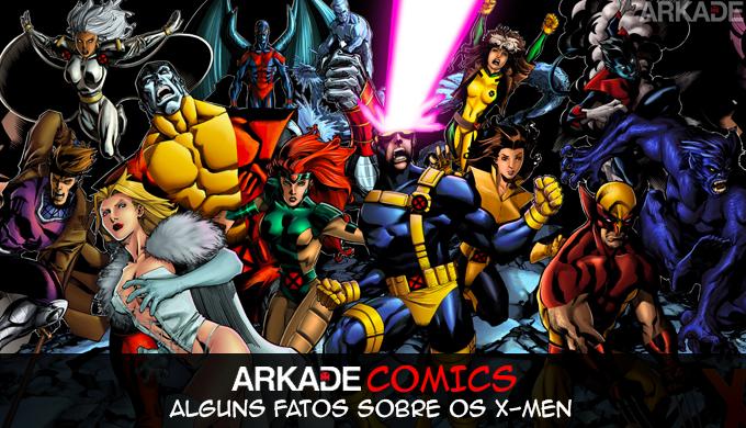 ArkadeComics: Alguns fatos que você (talvez) não sabia sobre X-Men