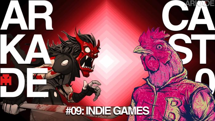 ArkadeCast 2.0 Episódio #09: Jogos independentes e toda a variedade que eles oferecem