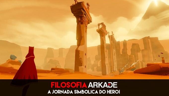 Filosofia Arkade: A jornada simbólica do herói
