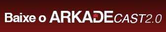 ArkadeCast 2.0 #15: Brincadeiras de criança, Gugu e games antigos