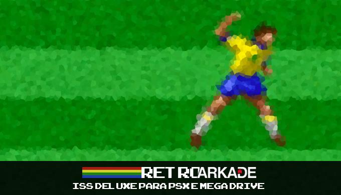 RetroArkade: As versões esquecidas de International Superstar Soccer Deluxe