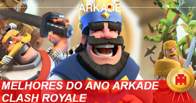 Melhores Jogos do Ano Arkade 2016: Clash Royale