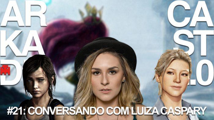 ArkadeCast 2.0 #21: Conversando com Luiza Caspary, a voz da Ellie em The Last of Us