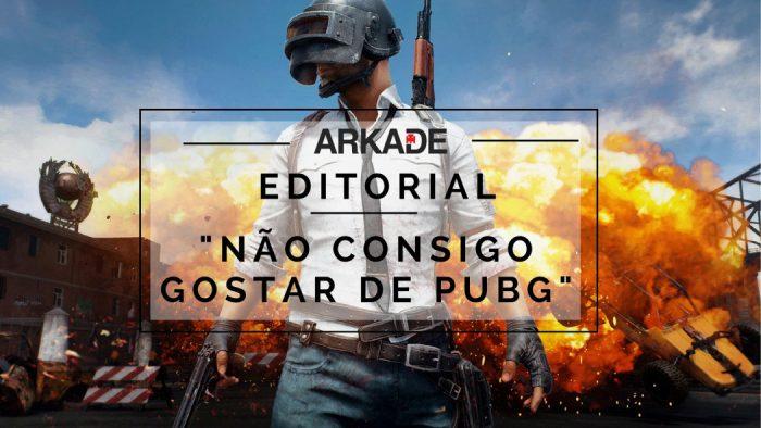 """Editorial: o fenômeno PUBG ou """"o que fazer quando não gostamos do jogo do momento?"""""""