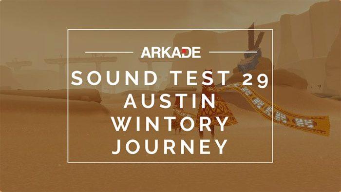 Sound Test Arkade Faixa 29 – Austin Wintory / Journey