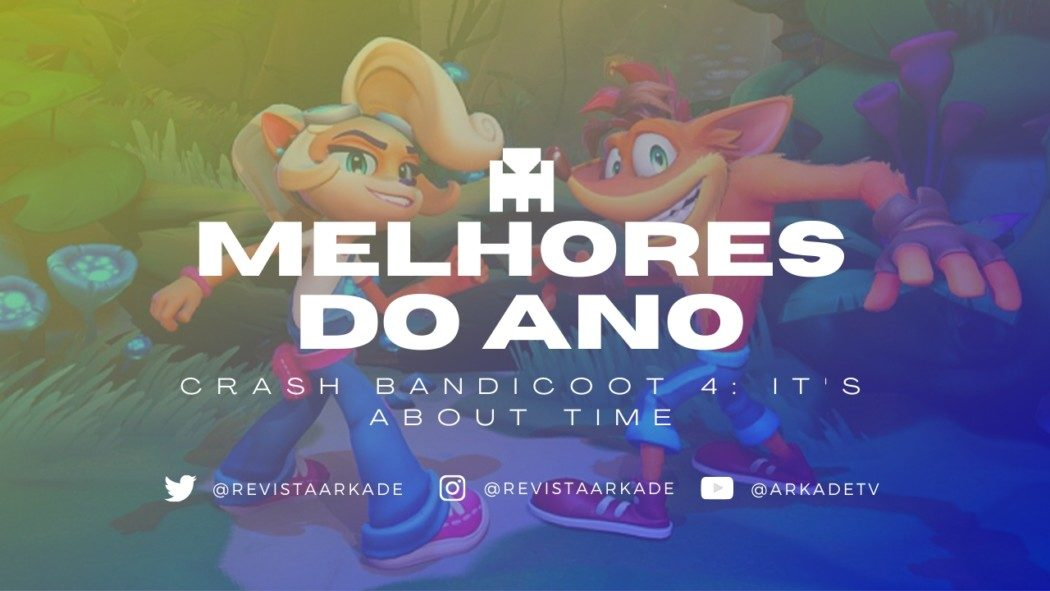 Melhores do Ano Arkade 2020: Crash Bandicoot 4: It's About Time