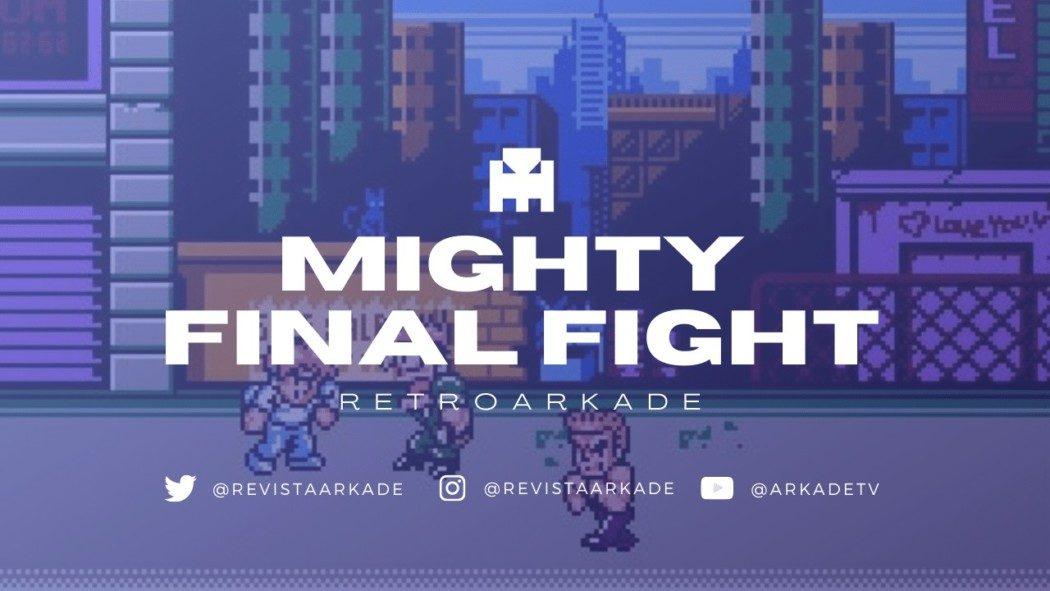 RetroArkade - Mighty Final Fight, uma aula de adaptação