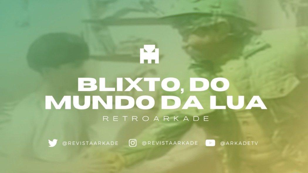"""RetroArkade: Blixto, o jogo mais """"exclusivo"""" de todos os tempos!"""