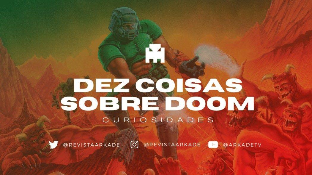 Dez coisas, que você pode saber, ou não, sobre Doom