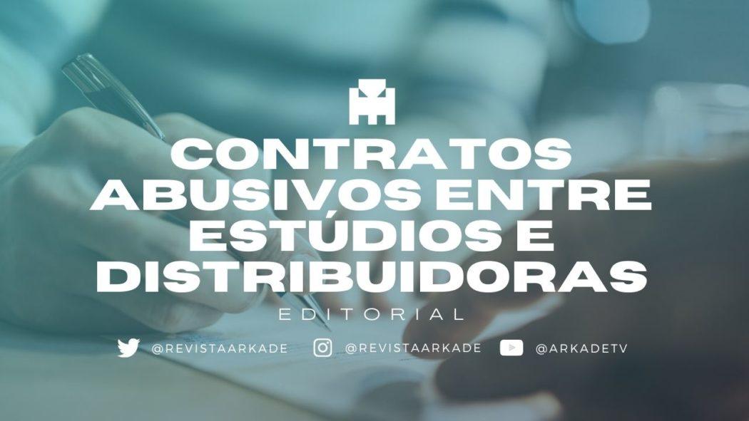 Editorial: Contratos abusivos entre estúdios e distribuidoras