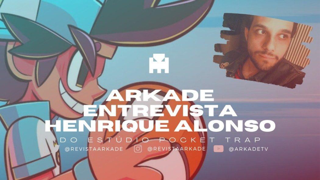 Arkade Entrevista: Henrique Alonso, do estúdio Pocket Trap (Dodgeball Academia)